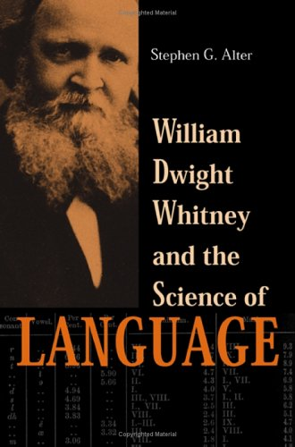 William Dwight Whitney and the Science of Language Stephen G. Alter