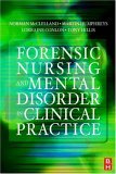 Forensic Nursing and Mental Disorder: Clinical Practice  by  Mike   Walsh