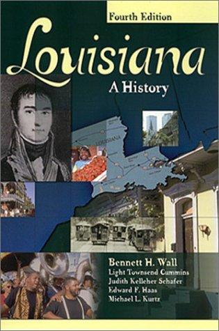 Louisiana: A History Bennett H. Wall