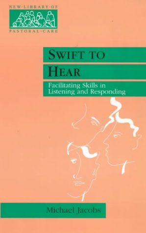 Swift to Hear: Facilitating Skills in Listening and Responding Michael Jacobs