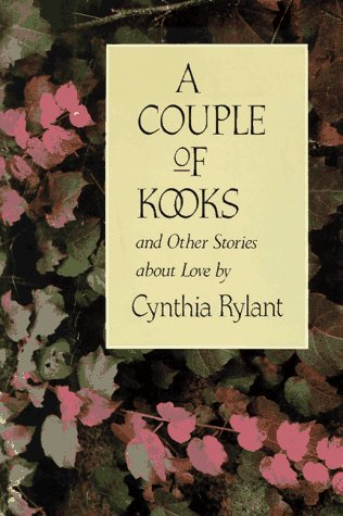 A Couple Of Kooks And Other Stories About Love  by  Cynthia Rylant