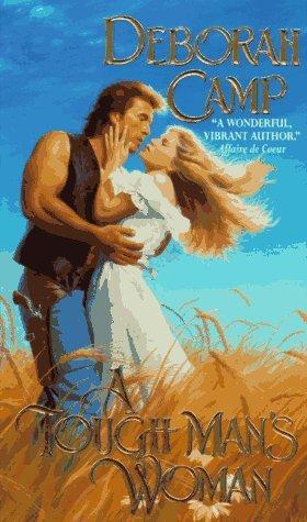 A Tough Mans Woman (Tough Man, #3) Deborah Camp