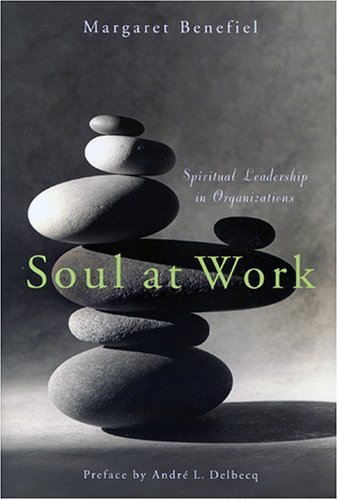 Soul At Work  by  Margaret Benefiel