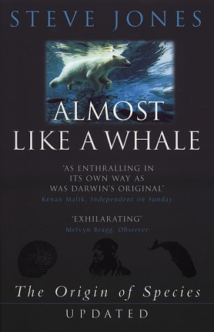 Almost Like A Whale: The Origin Of Species Updated Steve Jones