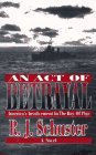 An Act of Betrayal: Americas Involvement in the Bay of Pigs R.J. Schuster