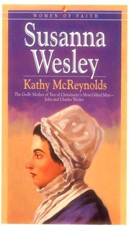 Susanna Wesley  by  Kathy McReynolds