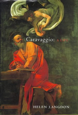 Caravaggio: A Life  by  Helen Langdon