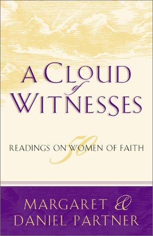 A Cloud Of Witnesses: Readings On Women Of Faith Margaret Partner