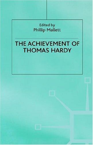 The Achievement Of Thomas Hardy Phillip Mallett