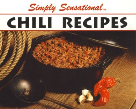 Simply Sensational: Chili Recipes  by  Golden West Publishers