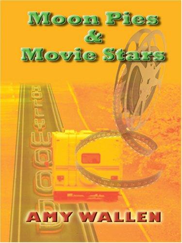MoonPies and Movie Stars Amy Wallen