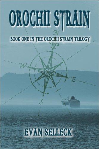 Orochii Strain: Book One in the Orochii Strain Trilogy  by  Evan Selleck