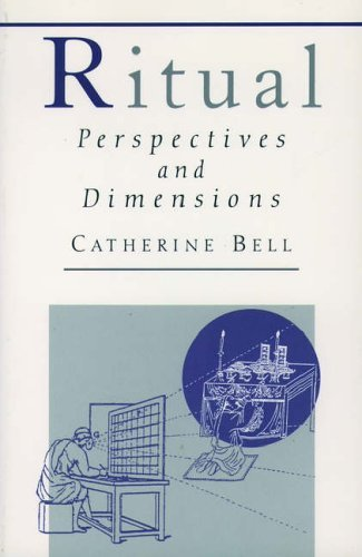 Ritual: Perspectives And Dimensions  by  Catherine Bell