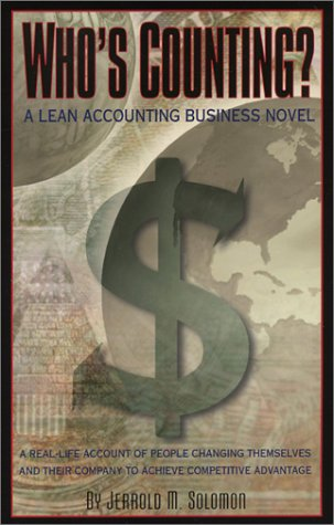 Accounting for World Class Operations: A Practical Guide for Providing Relevant Information in Support of the Lean Enterprise Jerrold M. Solomon
