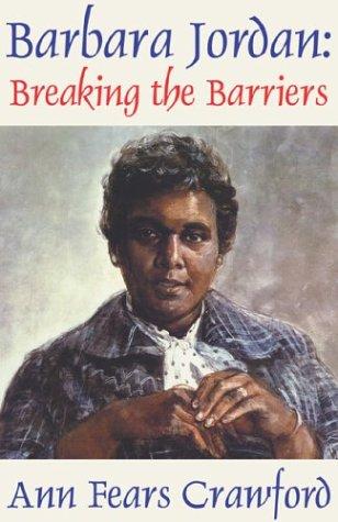 Barbara Jordan: Breaking the Barriers  by  Ann Fears Crawford
