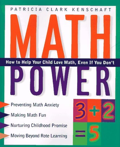 Math Power: How To Help Your Child Love Math, Even If You Dont  by  Patricia Clark Kenschaft