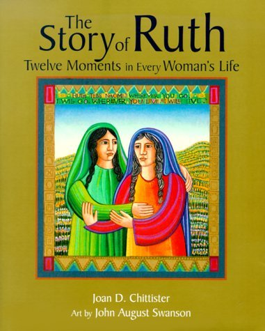 The Story of Ruth: Twelve Moments in Every Womans Life Joan D. Chittister