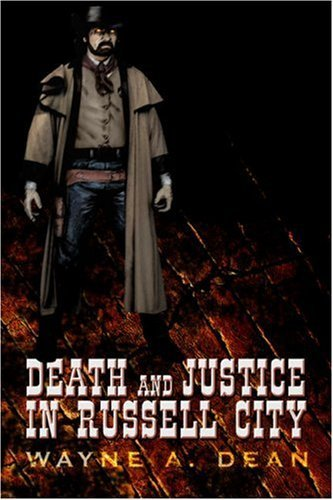 Death and Justice in Russell City  by  Wayne A. Dean