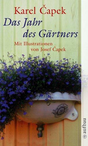 Das Jahr des Gärtners.  by  Karel Čapek