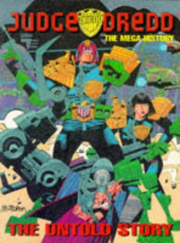 Judge Dredd: The Mega History  by  Colin M. Jarman