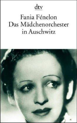 Das Mädchenorchester In Auschwitz Fania Fénelon