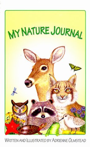My Nature Journal: A Personal Nature Guide for Young People  by  Adrienne Olmstead