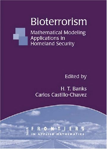 Bioterrorism: Mathematical Modeling Applications in Homeland Security Harvey Thomas Banks