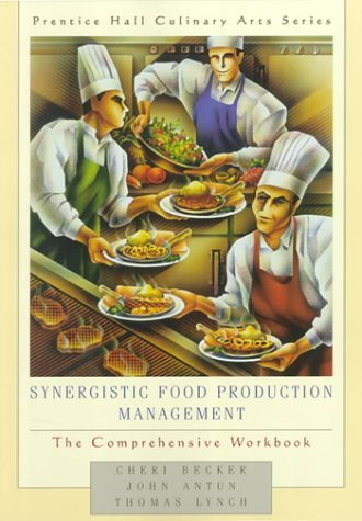 Synergistic Food Production Management: The Comprehensive Workbook  by  Cheri Becker