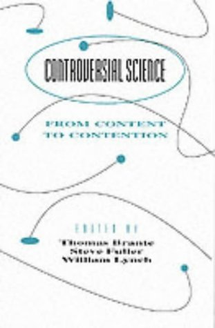 Controversial Science: From Content to Contention  by  Thomas Brante