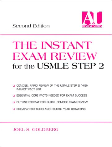 The Instant Exam Review For The Usmle Step 2 Joel S. Goldberg