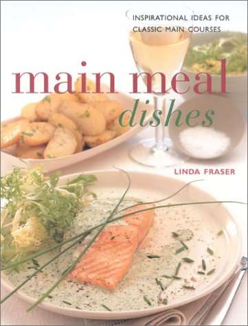 Main Meal Dishes: Authentic Recipes From An Intriguing Cuisine  by  Linda Fraser