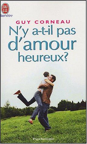 Ny a-t-il pas dAmour Heureux ?  by  Guy Corneau
