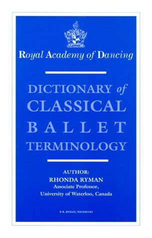 Dictionary Of Classical Ballet Terminology  by  Rhonda Ryman
