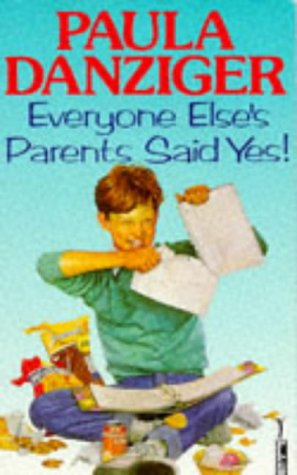 Everyone Elses Parents Said Yes  by  Paula Danziger