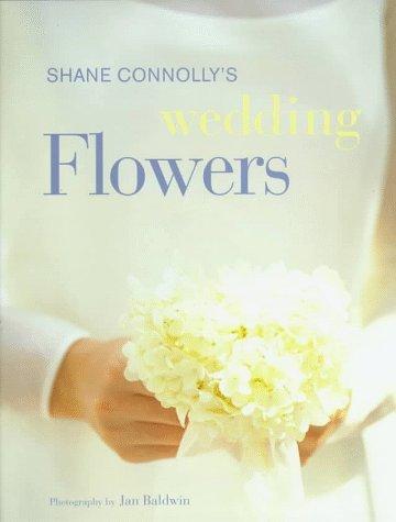 Wedding Flowers  by  Shane Connolly