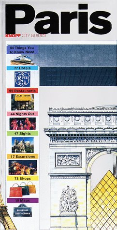 Knopf City Guide: Paris (Knopf Guides)  by  Alfred A. Knopf Publishing Company, Inc.