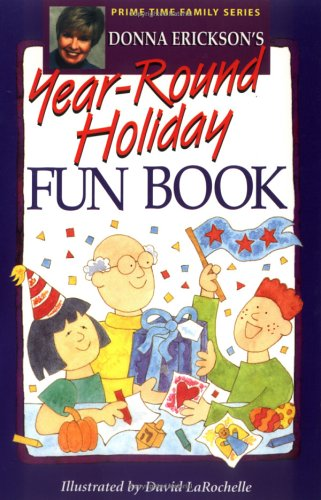 Donna Ericksons Year Round Holiday Fun Book (Prime Time Family Series)  by  Donna Erickson