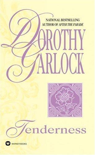 Tenderness  by  Dorothy Garlock