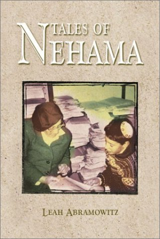 Tales of Nehama: Impressions of the Life and Teaching of Nehama Leibowitz  by  Leah Abramowitz
