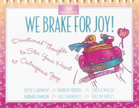 Daybreak We Brake for Joy! Patsy Clairmont