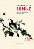 The Simple Art Of Sumi E Takumasa Ono