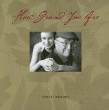 How Grand You Are  by  Sarah Arak