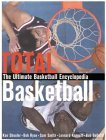 Total Basketball: The Ultimate Basketball Encyclopedia Kenneth A. Shouler
