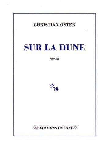 Sur la dune  by  Christian Oster