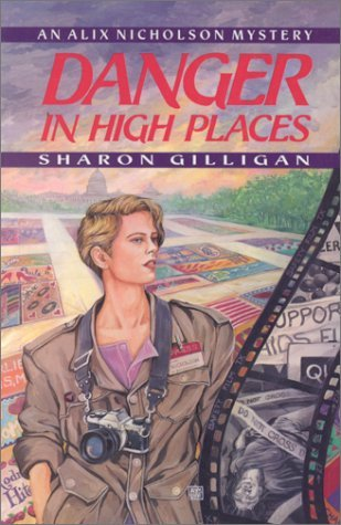 Danger In High Places: An Alix Nicholson Mystery  by  Sharon Gilligan