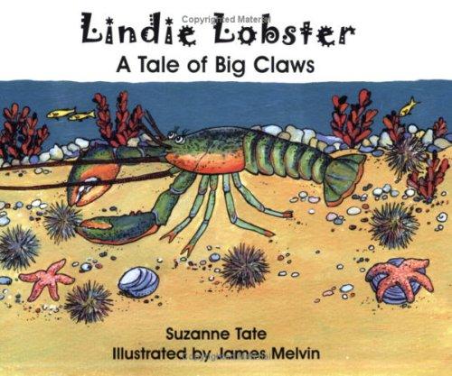 Lindie Lobster, A Tale of Big Claws James Melvin