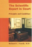 The Scientific Expert In Court: Priciples And Guidelines  by  Richard C. Froede