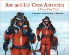 Ann And Liv Cross Antarctica  by  Ann Bancroft