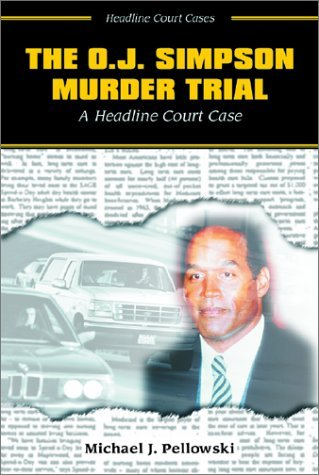 The O.J. Simpson Murder Trial  by  Michael Pellowski