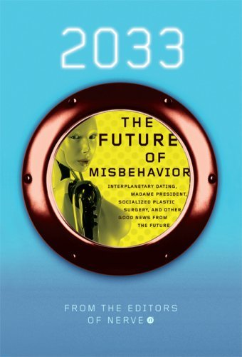 2033: Future of Misbehavior  by  Nerve.com